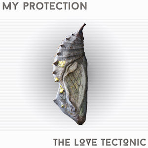 The Love Tectonic - My Protection