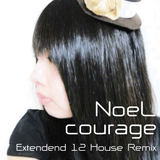 e-komatsuzaki(feat Vocal) - courage feat NoeL(Original POP Extended 12 HOUSE Remix)