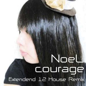 e-komatsuzaki(feat Vocal) - courage feat NoeL(Original POP Extended 12 HOUSE Remix)