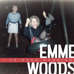 Emme Woods - I've Been Running