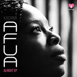 Kachina - Alright feat. Afua