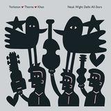 Yorkston/Thorne/Khan - False True Piya