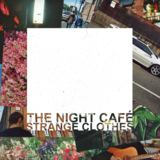 The Night Café - Strange Clothes