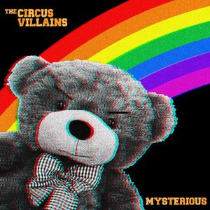 The Circus Villains - Mysterious