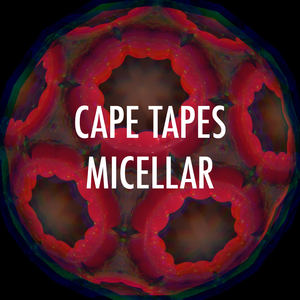 Cape Tapes - Cape Tapes - Micellar