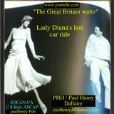 Paul Henry Dallaire - Lady Diana's last car ride/The Great Britain waltz -RW