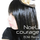 e-komatsuzaki(feat Vocal) - courage feat NoeL(Original POP EDM Remix)