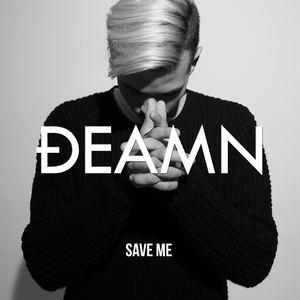 DEAMN - DEAMN - Save Me