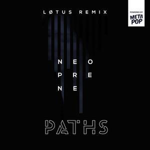 PATHS - Neoprene (LØTUS remix)