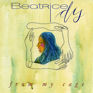 Beatrice Dis - From my cage
