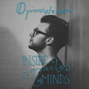 Øyvind Weiseth - Inside Our Minds