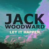 Jack Woodward - Let it Happen