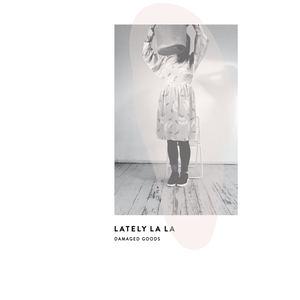 Lately La La