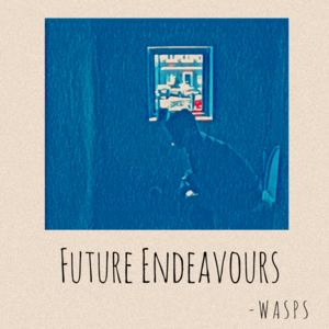 WASPS - Future Endeavours