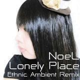 e-komatsuzaki(feat Vocal) - Lonely Place feat NoeL(Original Pop Ethnic Ambient Remix)
