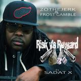 ZotheJerk & Frost Gamble - Risk vs Reward ft Sadat-X (radio edit)
