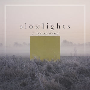 Slowlights