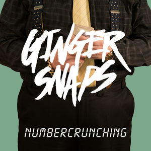 Ginger Snaps - Number Crunching