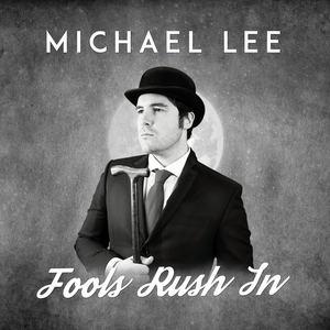 Michael Lee - Fools Rush In