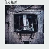 False Heads - Comfort Consumption