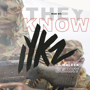 IYKZ - They Know (Wan Mo) ft. Maleek Berry