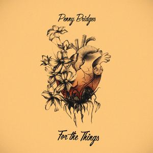 Penny Bridges - For the Things