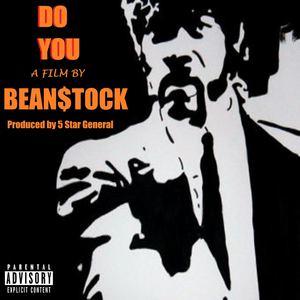 Beanstock - Bean$tock - Do You ft Keet Kolbang, Mr $hoo$h