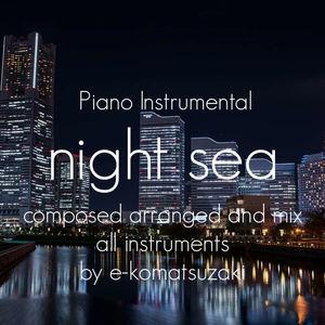 e-komatsuzaki(inst) - night sea(improvisation Piano Instrumental)
