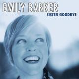 Emily Barker - Sister Goodbye