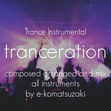 e-komatsuzaki(inst) - tranceration(Original Trance/Pop Instrumental)