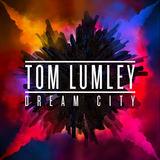 Tom Lumley - Dream City