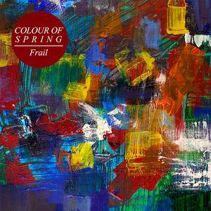 COLOUR OF SPRING - Frail