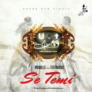 MOWILLE - Se Temi - Mowille ft Teefamous