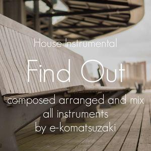 e-komatsuzaki(inst) - Find Out(Original 90's Piano House Instrumental)