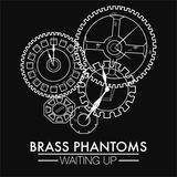 Brass Phantoms - Waiting Up