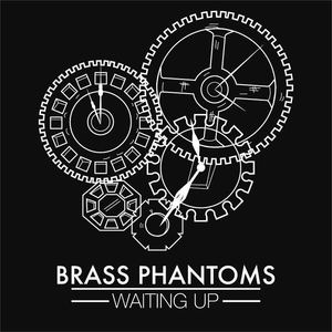 Brass Phantoms - Waiting Up