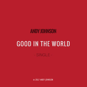 Andy Johnson - Good In The World
