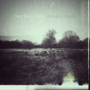 Dear Baby Deer - Changing Clouds