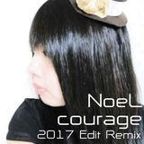 e-komatsuzaki(feat Vocal) - courage feat NoeL(Original Dance Pop 2017 Edit Remix)