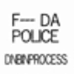 DNBINPROCESS - F*** da Police