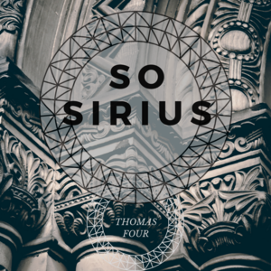 Thomas Four - So Sirius