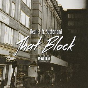 Reali-T - That Block (ft. Sutherland)