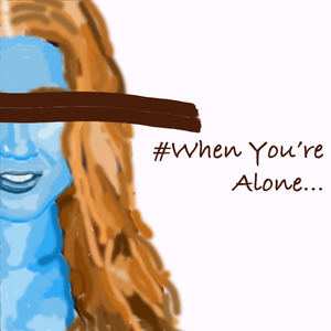 #... - When You're Alone