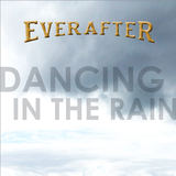 Everafter - Dancing In The Rain