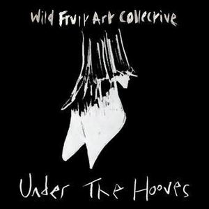 Wild Fruit Art Collective - Under The Hooves