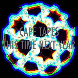 Cape Tapes - Cape Tapes - This Time Next Year