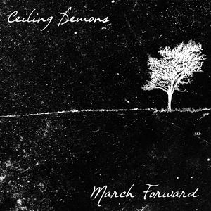 Ceiling Demons - March Forward