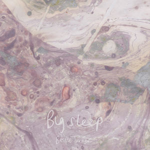 Bessie Turner - Big Sleep
