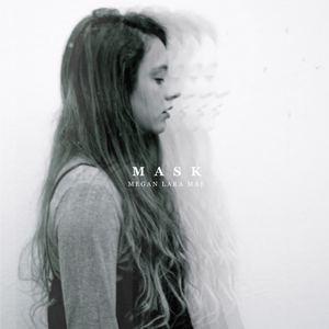 Megan Lara Mae - Mask