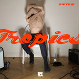 ShitKid - Tropics
